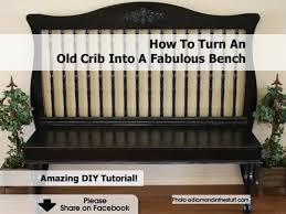 Old Baby Cribs by Turn Crib Into Bench Best Baby Crib Inspiration
