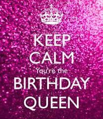 Keep Calm Birthday Meme - keep calm you re the birthday queen compartirvideos happybirtday