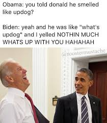 Biden Memes - what s updog prankster joe biden know your meme