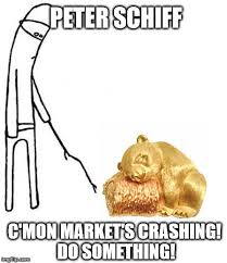 Haha Meme - meanwhile in puerto rico peter schiff poking gold bears haha