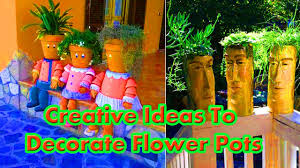 flower pots ideas creative ideas to decorate flower pots youtube