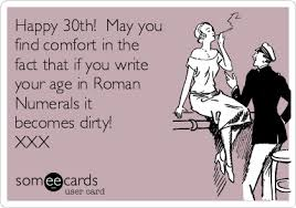 30th Birthday Memes - happy 30th may you find comfort in the fact that if you write