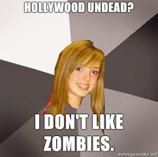Zombie Meme Generator - image 49379 musically oblivious 8th grader know your meme