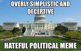Political Meme Generator - overly simplistic and deceptive hateful political meme capitol