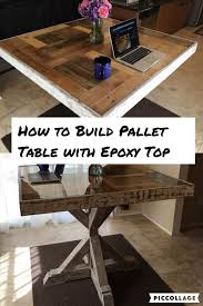 Building A Reclaimed Wood Table Top by How To Build A Pallet Table With Epoxy Top Bar Top Epoxy Wood