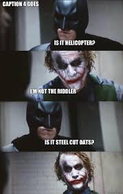Riddler Meme - is it helicopter i m not the riddler is it steel cut oats