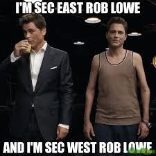 Sec Memes - i m sec east rob lowe and i m sec west rob lowe