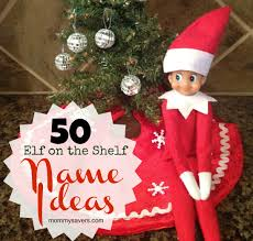 elf on the shelf names 50 ideas for boys and girls mommysavers
