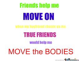 True Friend Meme - true friends by jenny1751 meme center