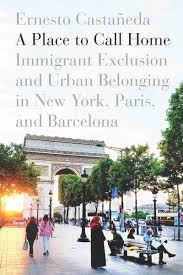 A Place A Place To Call Home Immigrant Exclusion And Belonging In