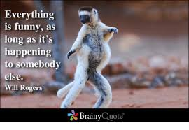 Memes And Everything Funny - everything is funny as long as it s happening to somebody else will