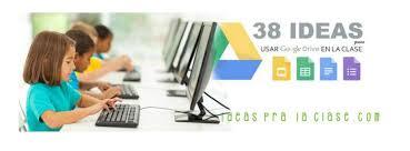 Google Drive Desk Cómo Usar Google Drive En Clase Conoce 38 Ideas Solo Google