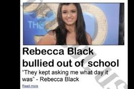 Rebecca Black Memes - the question that drove rebecca black out of school imgur