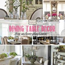 Decorating Dining Rooms Dining Table Decor For An Everyday Look Tidbits U0026twine
