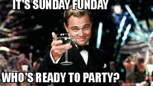 Party Memes - meme maker its sunday funday whos ready to party