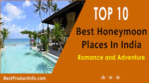 for honeymoon best honeymoon places in india top 10 destinations for honeymoon