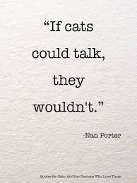 Awesome Quotes About Cats Being - pet quotes google search awesome quotes pictures pinterest