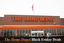 black friday sale for home depot depot black friday 2017 deals sales u0026 ads