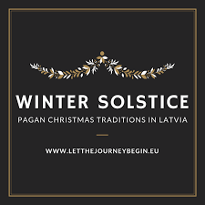 winter solstice traditions in latvia let the journey begin