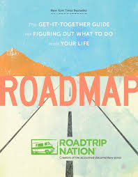 road map roadmap the get it together guide for figuring out what to do