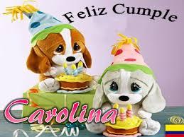 imagenes de feliz cumpleaños carito feliz cumpleaños carolina imagui