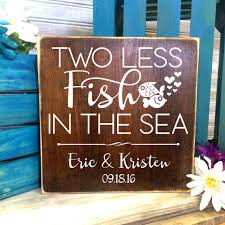 two less fish in the sea custom wood sign primitive home decor