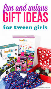 gifts for tween and unique gift ideas for tween tween gifts tween