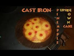 cast iron pineapple upside down cake inside my wood stove youtube