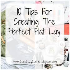 10 Tips For Taking Your by Cait U0027s Cozy Corner 10 Tips For Creating The Perfect Flat Lay