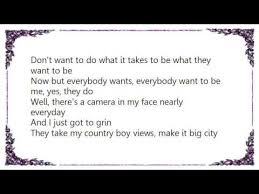 Everyone Wants To Make Me - john rich everybody wants to be me lyrics youtube