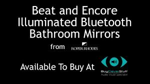 beat u0026 encore illuminated bluetooth bathroom mirror roper rhodes