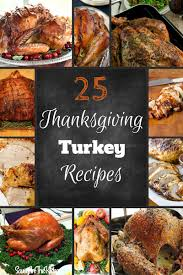 thanksgiving turkey recipies 25 thanksgiving turkey recipes savvy in the kitchen