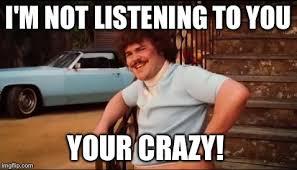 Your Crazy Meme - nacho libre you re crazy imgflip