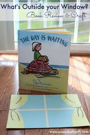 what u0027s outside your window the day is waiting book review u0026 craft