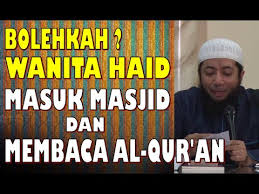 Wanita Datang Bulan Boleh Baca Quran Bolehkah Wanita Haid Masuk Masjid Dan Membaca Al Quran Ustadz
