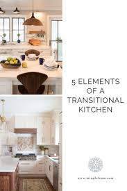 kitchen cabinet design names 5 elements of a transitional kitchen transitional kitchen