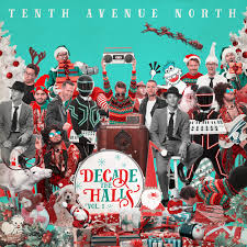 decade the halls available now tenth avenue north