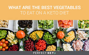 what are the best vegetables to eat on a keto diet perfect keto