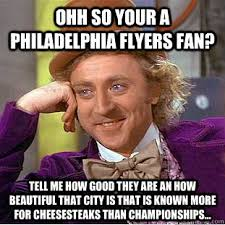 Flyers Meme - ohh so your a philadelphia flyers fan tell me how good they are