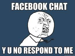 Memes Facebook Chat - y u no memes quickmeme