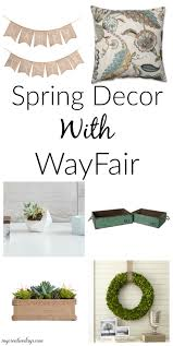 spring decor with wayfair to welcome the new season my creative days