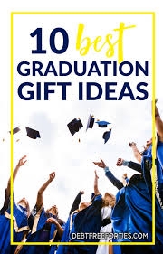 best graduation gifts the 10 best graduation gift ideas guide debt free forties