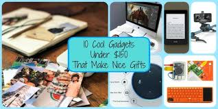 cool gadget gifts cool gadgets under 150 that make nice gifts for 2017