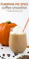 pumpkin pie spice coffee smoothie the blond cook