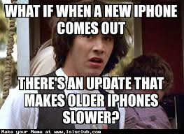 New Iphone Meme - lol s club laugh out loud s club what if when a new iphone comes out