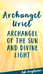 thanksgiving messages to god archangel uriel the archangel of the sun and light