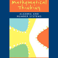 introduction to mathematical thinking algebra and number systems
