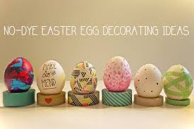 Easter Egg Decorations No Dye Easter Egg Ideas