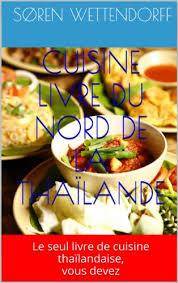 livre de cuisine pdf pdf ï cuisine livre du nord de la thaïlande le seul livre