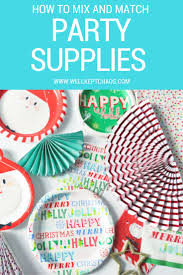 how to mix and match party supplies u2014 wellkeptchaos